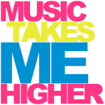 Music Takes Me Higher 2 Rave Quote