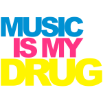 Music Is My Drug 2 EDM Quote
