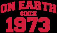 Jahrgang 1970 Geburtstagsshirt: on earth 1973