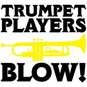 Trumpet Players Blow!