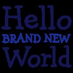 Hello Brand New World