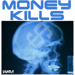 money kills by wam