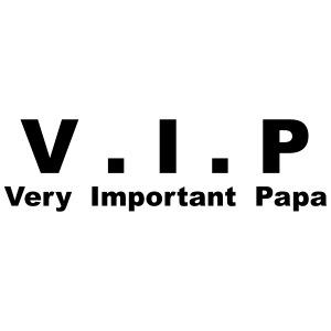 VIP - Very Important Papa 02