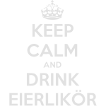 Keep Calm and Drink Eilerlikör