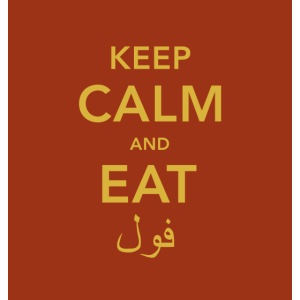 keep calm and eat fool medames