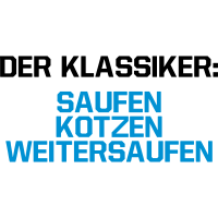 Saufen - Kotzen...