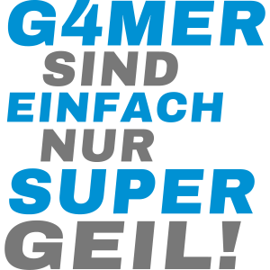 Gamer sind Supergeil