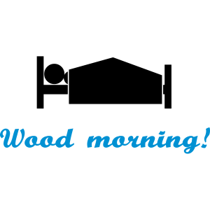 wood morning