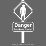 Danger Zombies Ahead (W)