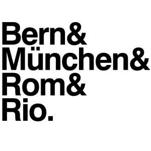 Bern&München&Rom&Rio