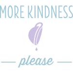 More Kindness Please