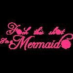 F*ck this sh*t, I'm a Mermaid