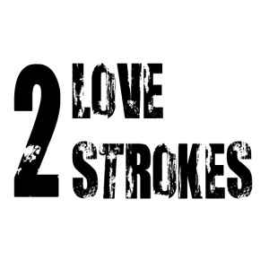 Love 2 Strokes