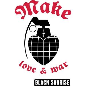 Make love and war