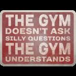 The Gym Understands