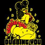 Dubbing You