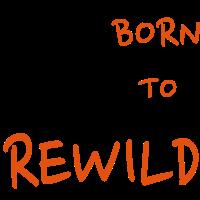 Born to rewild