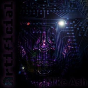 "Mike Ash ""Artifical"""