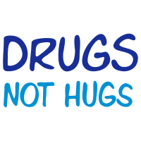 drugs not hugs
