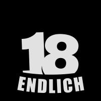 Endlich 18 I Freiheit I Achtzehn I Geburtstag