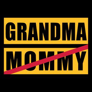 Mommy - Grandma