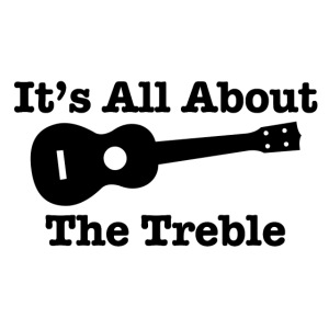 It's All About The Treble