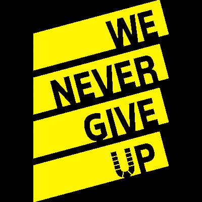 We never give up - Wir stehen hinter unserem Verein. Egal was passiert, wir geben nicht auf. Ballsportverein  - gegen den Abstieg,erste Liga,Zusammenhalt,Never give up,Klassenerhalt,Dortmund,Ballsportverein
