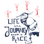 Life is a Journey not a Race
