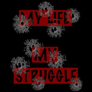 My Life my Struggle