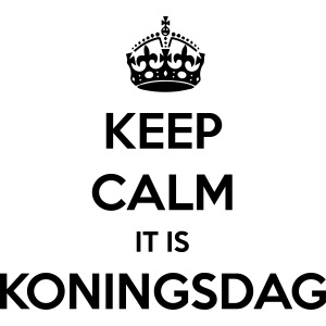 KEEP CALM IT IS KONINGSDAG