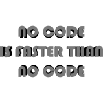 no code is faster