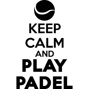 Keep Calm and Play Padel
