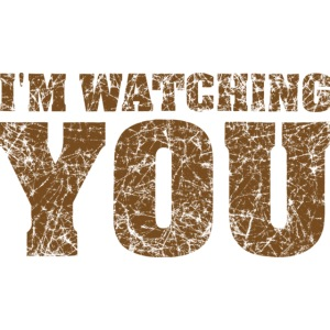 I'm watching you text slogan - brown