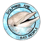 Dolphins Are Bad People