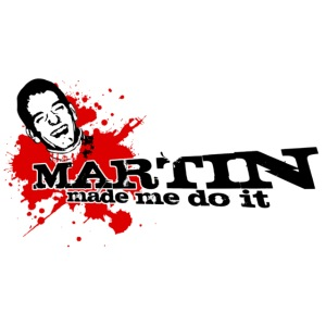 martin made me