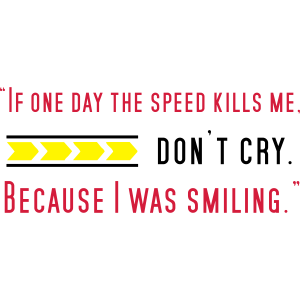 If one day speed kills me
