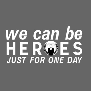 anonymous heroes just for one day