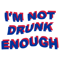 i'm not drunk enough 2