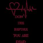 Don't die before...