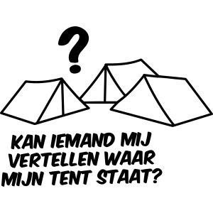 Waar is mijn tent??