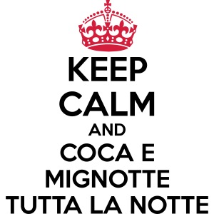Coca e Mignotte Keep Calm