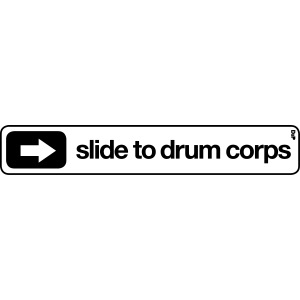 Slide to drum corps