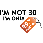I m not 30, I'm only 29,99 € plus tax