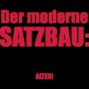 Der moderne Satzbau - Heute- Alter - Beleidigung