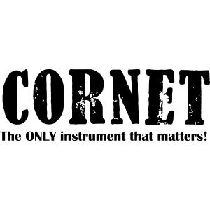 Cornet, The ONLY instrume
