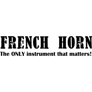 French Horn, The ONLY ins