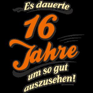 Geburtstag es dauerte 16 Jahre RAHMENLOS®