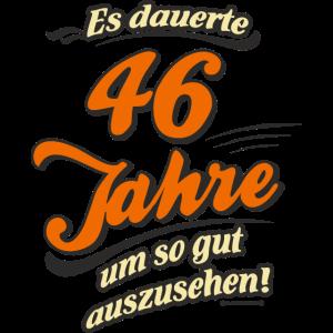Geburtstag es dauerte 46 Jahre RAHMENLOS®