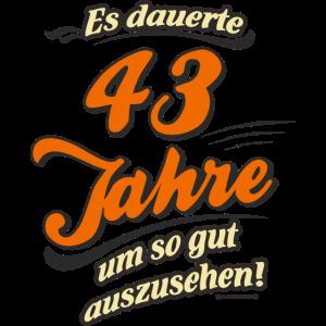 Geburtstag es dauerte 43 Jahre RAHMENLOS®