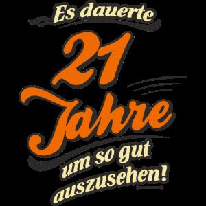 Geburtstag es dauerte 21 Jahre RAHMENLOS®